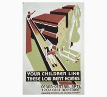 WPA United States Government Work Project Administration Poster 0295 Your Children Like these Low Rent Homes One Piece - Short Sleeve