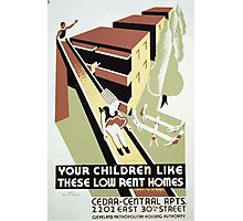 WPA United States Government Work Project Administration Poster 0295 Your Children Like these Low Rent Homes Photographic Print