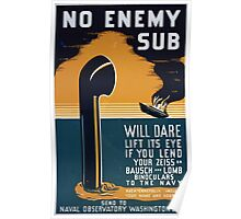 WPA United States Government Work Project Administration Poster 0394 No Enemy Sub Will Dare Lift its Eye Lend Binoculars Navy Naval Observatory Poster