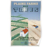 WPA United States Government Work Project Administration Poster 0089 Plains Farms Need Trees Erosion Moisture Crops Comfort Happiness Poster