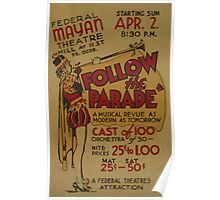 WPA United States Government Work Project Administration Poster 0825 Federal Mayan Theatre Follw The Parade Poster