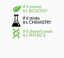 Biology - Chemistry - Physics Unisex T-Shirt