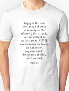 White - Happy is the man... Psalm 1:1-3 Unisex T-Shirt