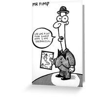 Mr Fimp - sperm Greeting Card