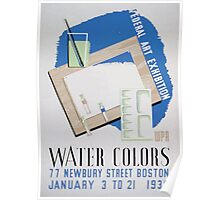 WPA United States Government Work Project Administration Poster 0084 Federal Art Exhibition Water Colors Newbury Street Boston Poster