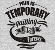 Pain Is Temporary Quitting Is Forever Gym by NibiruHybrid