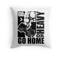 Go Heavy Or Go Home Gym Fitness Throw Pillow