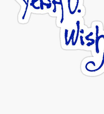 Yeah u wish  Sticker