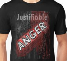 justifiable anger Unisex T-Shirt