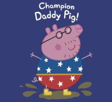 Champion Daddy Pig! by Russ Jericho