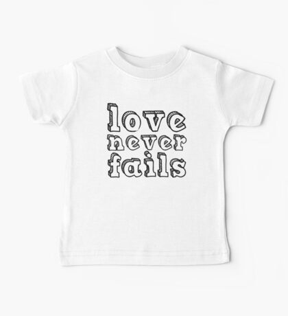 Love never fails... (White and Red) Baby Tee