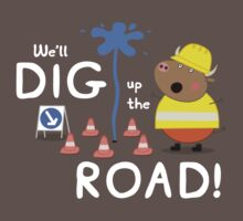 We'll Dig up the Road! Kids Clothes