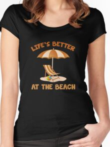 Life's Better At The Beach Women's Fitted Scoop T-Shirt