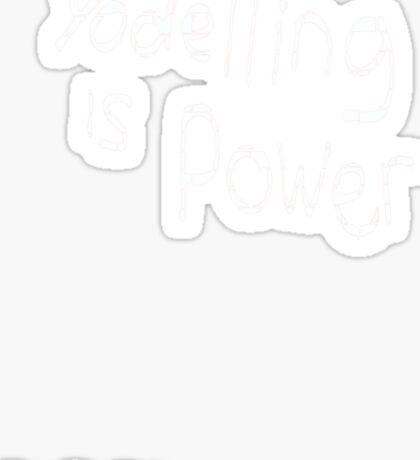 Yodeling is power  Sticker