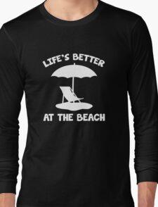 Life's Better At The Beach Long Sleeve T-Shirt