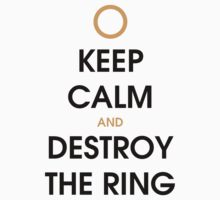 Keep calm and destroy the ring Baby Tee