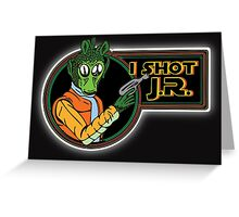 Star Wars - Greedo - I Shot J.R. Greeting Card