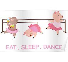EAT. SLEEP. DANCE Poster