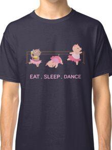 EAT. SLEEP. DANCE Classic T-Shirt