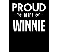 Proud to be a Winnie. Show your pride if your last name or surname is Winnie Photographic Print