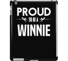 Proud to be a Winnie. Show your pride if your last name or surname is Winnie iPad Case/Skin