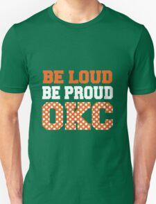 Be Loud Be Proud OKC T-Shirt