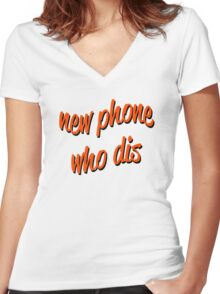 new phone who dis Women's Fitted V-Neck T-Shirt