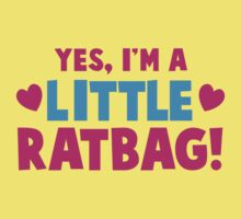 Yes I'm a little RATBAG! One Piece - Short Sleeve