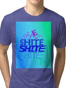 Shite! Tri-blend T-Shirt