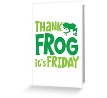 THANK FROG It's FRIDAY! Greeting Card