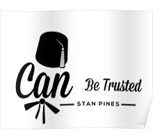 Stan Pines, Can Be Trusted Poster