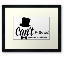 Bill Cipher, Can't Be Trusted Framed Print