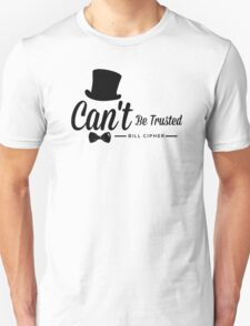 Bill Cipher, Can't Be Trusted T-Shirt