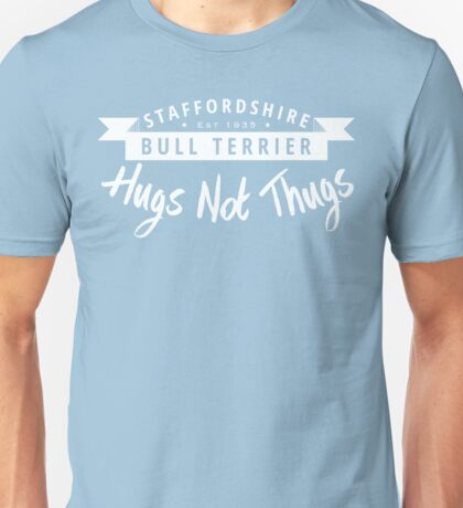 Staffie Hugs not Thugs Unisex T-Shirt