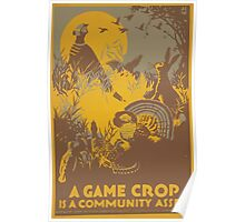 WPA United States Government Work Project Administration Poster 0698 A Game Crop is a Community Asset Poster