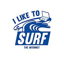 I Like To Surf The Internet Photographic Print