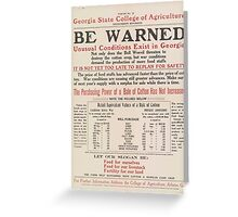 United States Department of Agriculture Poster 0016 Be Warned Unusual Conditions Exist in Georgia Greeting Card