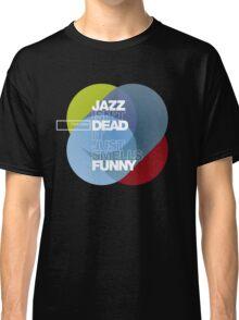 Jazz isn't dead, it just smells funny - Frank Zappa Classic T-Shirt