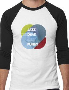 Jazz isn't dead, it just smells funny - Frank Zappa Men's Baseball ¾ T-Shirt
