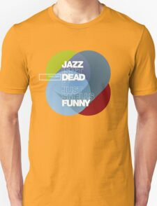 Jazz isn't dead, it just smells funny - Frank Zappa T-Shirt