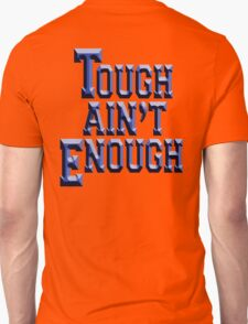 TOUGH, Tough Ain't Enough, Fitness, Fit, Training, Get tough! Exercise, Boxing, Karate, Kung fu, MMA, T-Shirt