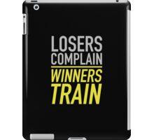 Losers Complain Winners Train iPad Case/Skin
