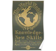 WPA United States Government Work Project Administration Poster 0712 The World Wants New Knowledge New Skills Adult Education Poster