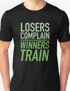 Losers Complain Winners Train T-Shirt