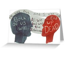 Love is Dead & So are We Greeting Card