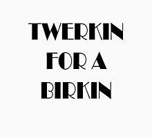 Twerkin for a Birkin Womens Fitted T-Shirt