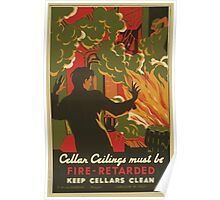 WPA United States Government Work Project Administration Poster 0699 Cellar Ceilings Must Be Fire Retarded Keep Cellars Clean Poster