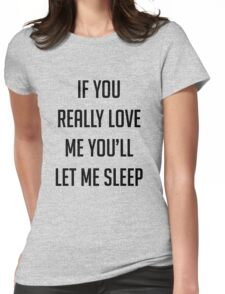 If you love me... Womens Fitted T-Shirt