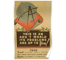 WPA United States Government Work Project Administration Poster 0724 This is an Adult World Its Problems are up to You Poster