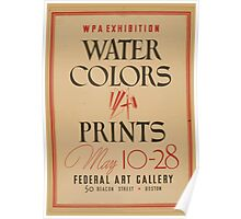 WPA United States Government Work Project Administration Poster 0871 Exhibition Water Colors Prints Federal Art Gallery Beacon Street Boston Poster